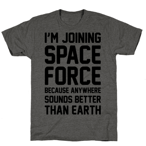 I'm Joining Space Force  Mens T-Shirt
