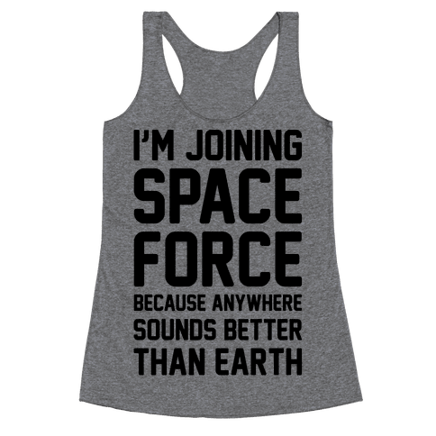 I'm Joining Space Force  Racerback Tank Top
