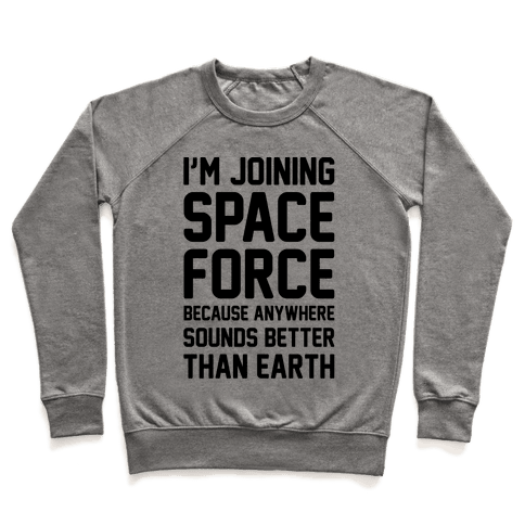 I'm Joining Space Force  Pullover