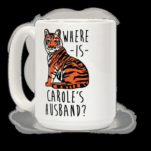 Where is Carole's Husband Tiger Coffee Mug