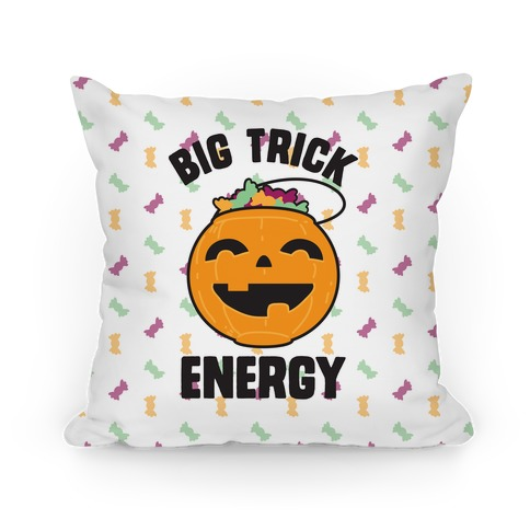 Big Trick Energy Pillow
