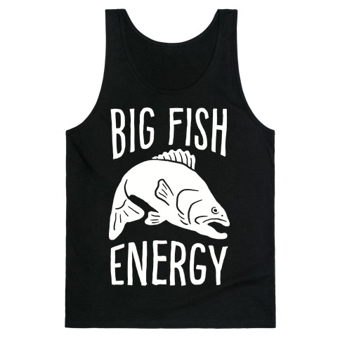 Big Fish Energy Tank Top