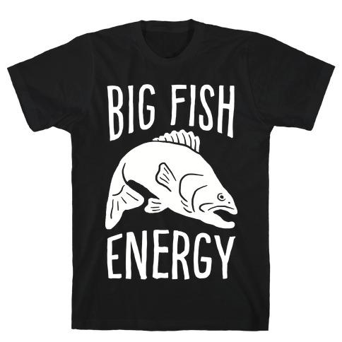 Big Fish Energy T-Shirt