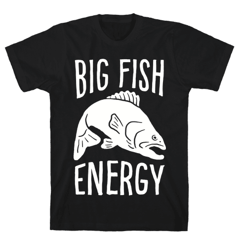 Big Fish Energy Mens T-Shirt