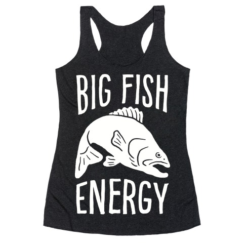 Big Fish Energy Racerback Tank Top