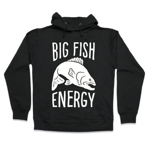 Big Fish Energy Hooded Sweatshirt