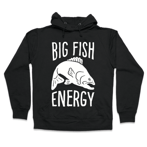 Big Fish Energy Hooded Sweatshirt