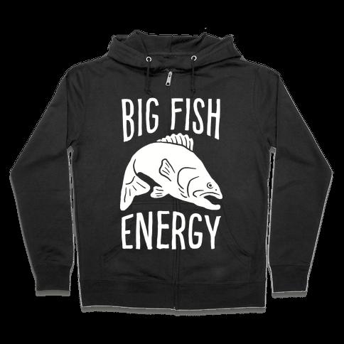 Big Fish Energy Zip Hoodie