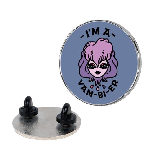 I'm a Vam-bi-re  pin