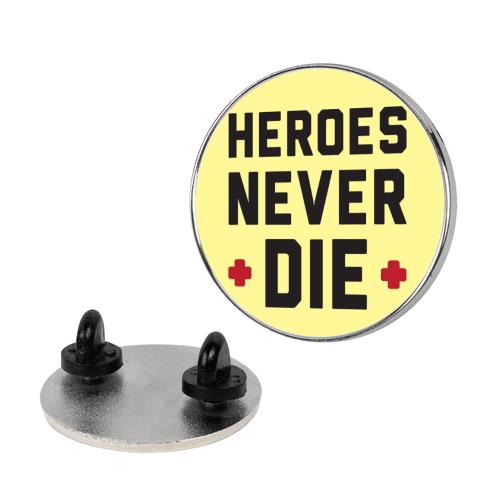 Heroes Never Die pin
