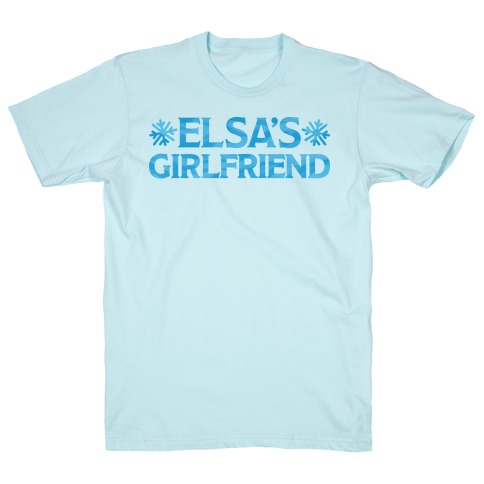 Elsa's Girlfriend T-Shirt