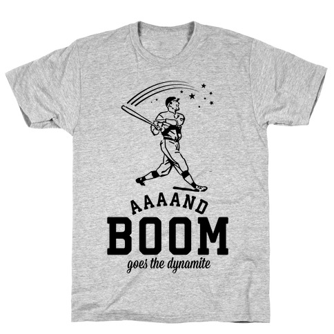 And Boom Goes the Dynamite Baseball T-Shirt