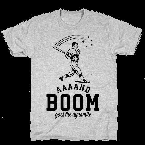 And Boom Goes the Dynamite Baseball Mens T-Shirt