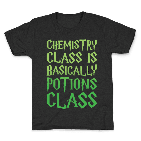 Chemistry Class Is Basically Potions Class Parody White Print Kids T-Shirt