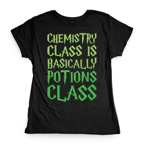 Chemistry Class Is Basically Potions Class Parody White Print Womens T-Shirt