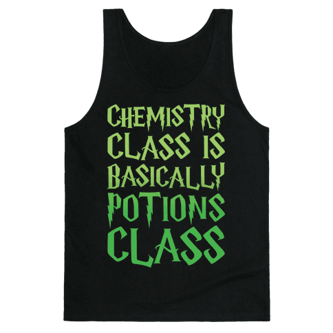 Chemistry Class Is Basically Potions Class Parody White Print Tank Top