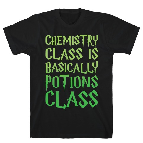 Chemistry Class Is Basically Potions Class Parody White Print Mens T-Shirt