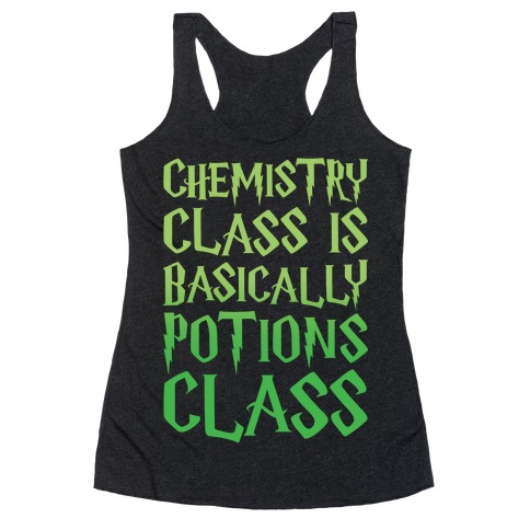 Chemistry Class Is Basically Potions Class Parody White Print Racerback Tank Top