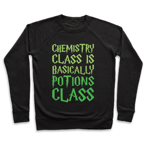 Chemistry Class Is Basically Potions Class Parody White Print Pullover