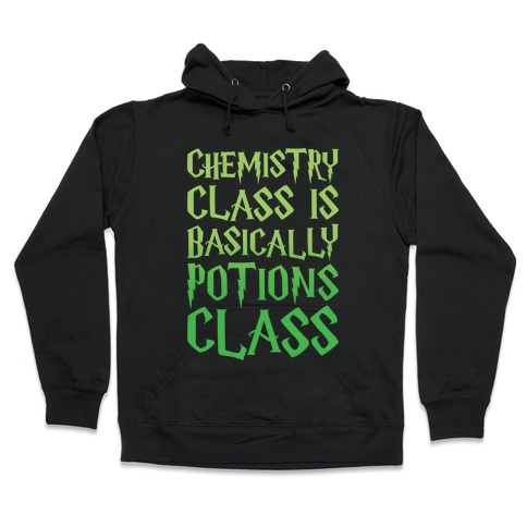 Chemistry Class Is Basically Potions Class Parody White Print Hooded Sweatshirt