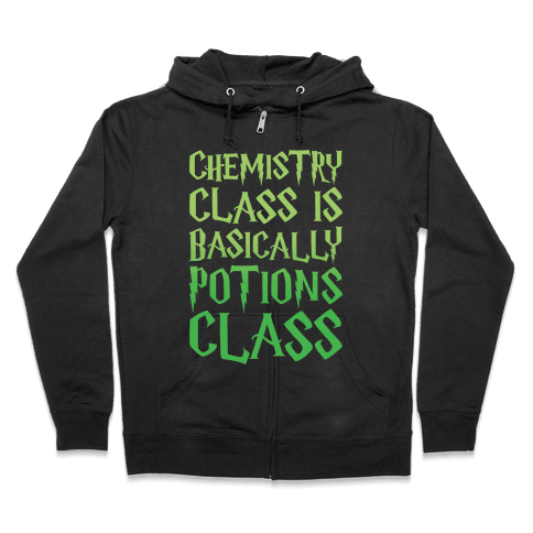 Chemistry Class Is Basically Potions Class Parody White Print Zip Hoodie