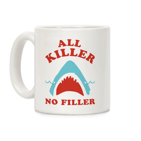 All Killer No Filler Coffee Mug