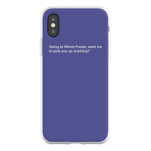 Going To Whole Foods Phone Flexi-Case