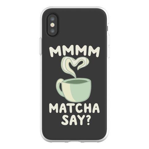 Mmm Matcha Say? Phone Flexi-Case