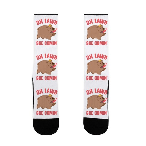 OH LAWD SHE COMIN' Bear Sock