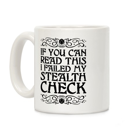 If You Can Read This I Failed My Stealth Check Coffee Mug
