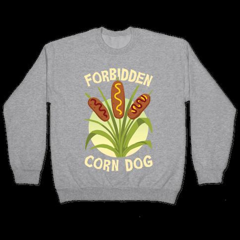 Forbidden Corndog Pullover