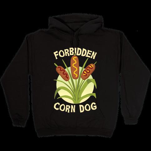 Forbidden Corndog Hooded Sweatshirt