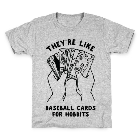 They're Like Baseball Cards for Hobbits Kids T-Shirt