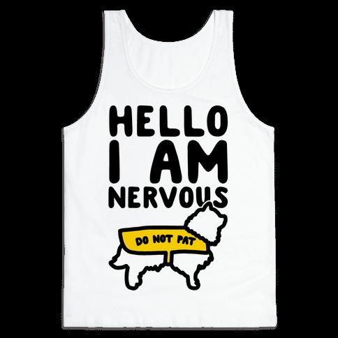 Hello I Am Nervous Tank Top