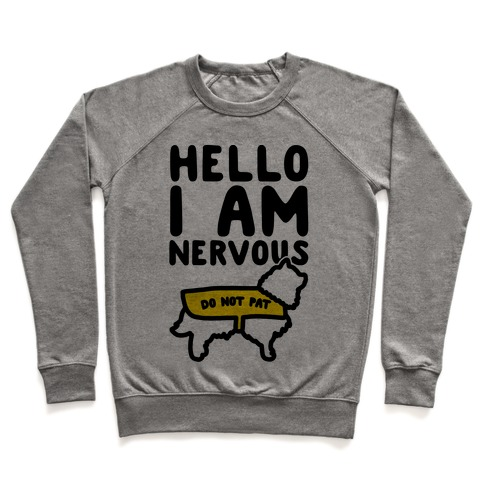 Hello I Am Nervous Pullover