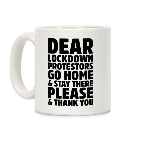 Dear Lockdown Protestors Coffee Mug