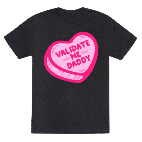 Validate Me Daddy Candy Heart White Print T-Shirt