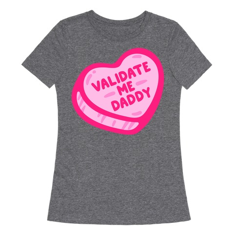 Validate Me Daddy Candy Heart White Print Womens T-Shirt