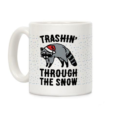 Trashin' Through The Snow Raccoon Parody Coffee Mug