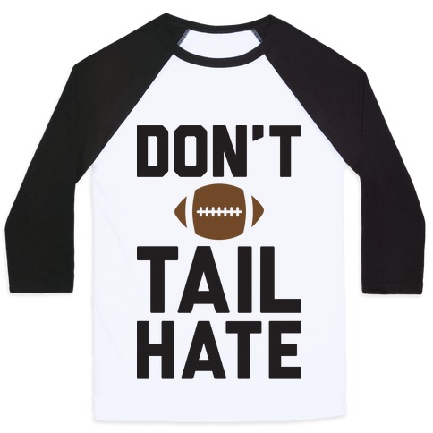 Don't Tail Hate Baseball Tee