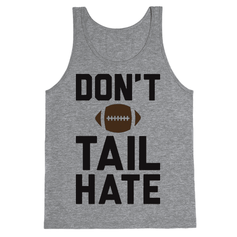 Don't Tail Hate Tank Top