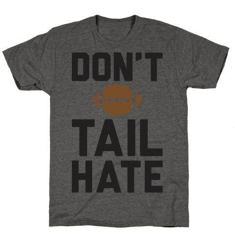 Don't Tail Hate T-Shirt