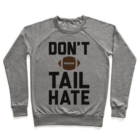 Don't Tail Hate Pullover