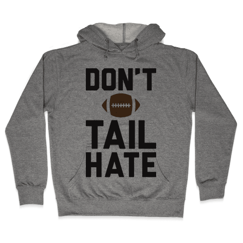 Don't Tail Hate Hooded Sweatshirt