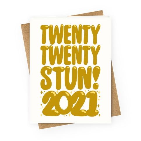 Twenty Twenty Stun 2021 Greeting Card