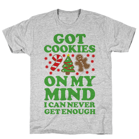 Got Cookies On My Mind Mens T-Shirt
