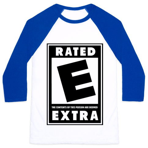Rated E for Extra Baseball Tee