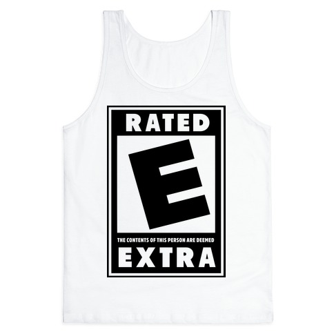 Rated E for Extra Tank Top