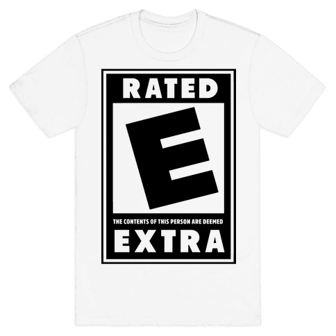 Rated E for Extra Mens T-Shirt