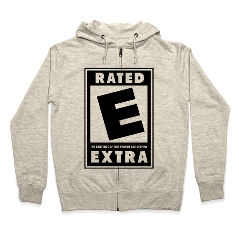 Rated E for Extra Zip Hoodie